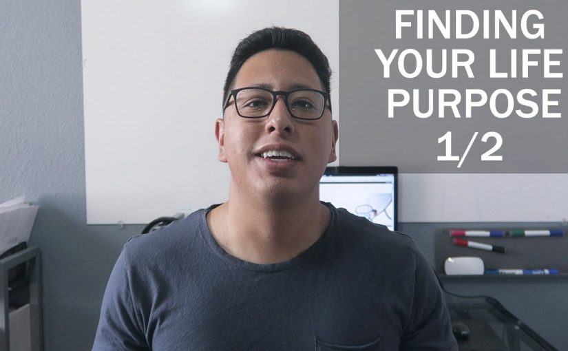 Finding Your Life Purpose | Meaning Of Life For An Entrepreneur (1 of 2)