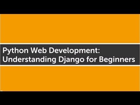 Python Web Development: Understanding Django for Beginners