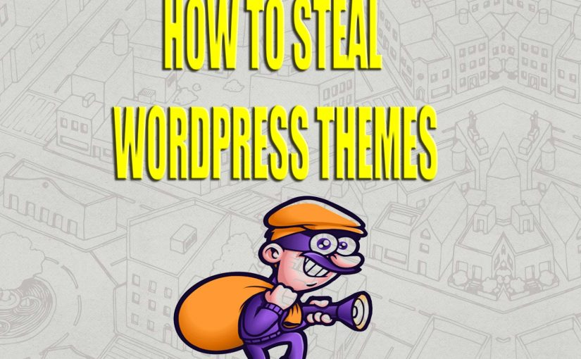 [Updated] How To Steal (Clone) WordPress Themes – Educational Purposes