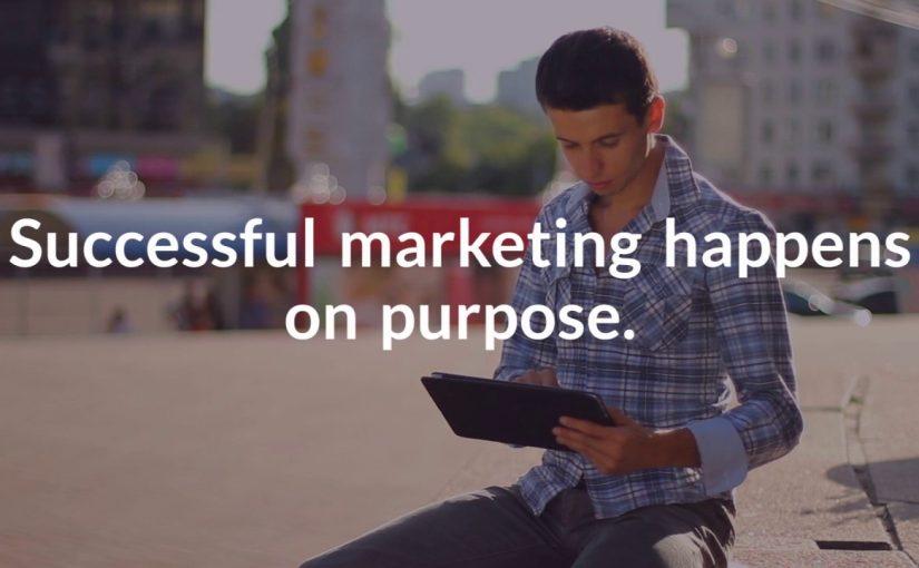 Successful Marketing Happens On Purpose: Digital Logic