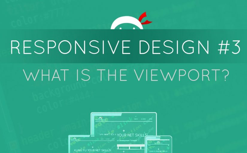 Responsive Web Design Tutorial #3 – Intro to the Viewport