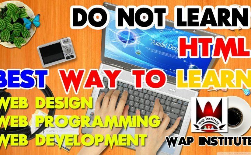 best way to learn web design , web programming ,web development  wap institute  sweetus media