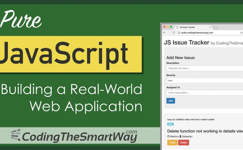 Pure JavaScript – Learn JavaScript By Building A Real-World Application From Scratch