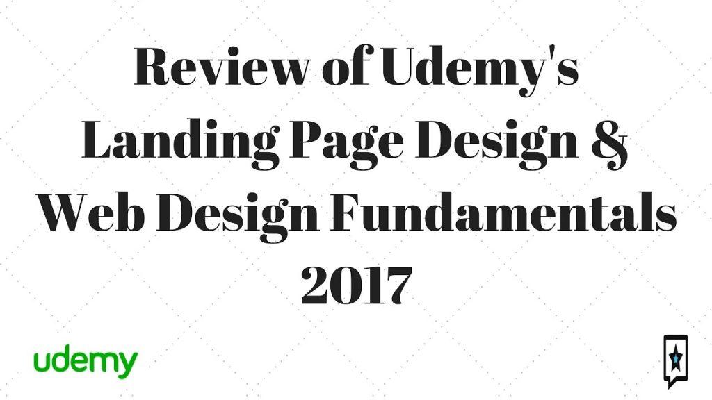 Udemy Review: Landing Page Design & Web Design Fundamentals 2017