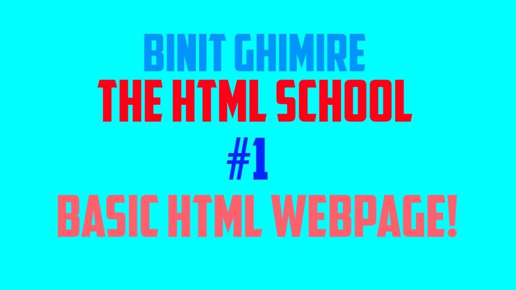 The HTML School   #1 Learn to Design a Basic HTML Web Page
