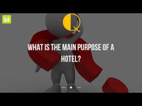 What Is The Main Purpose Of A Hotel?