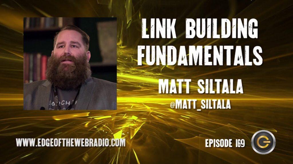 Link Building Fundamentals with Matt Siltala | Edge of the Web Radio