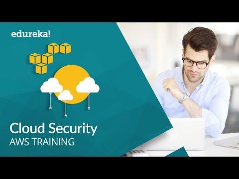 Cloud Security Tutorial   Cloud Security Fundamentals   AWS Training   Edureka